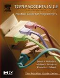 TCP/IP Sockets in C# : Practical Guide for Programmers, Makofske, David and Donahoo, Michael J., 0124660517
