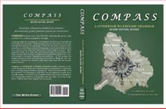 Compass : A Guidebook to English Grammar, Second Edition--Revised, , 0982000510