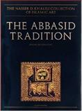 Abbasid Traditions : Qur'ans of the 8th and 10th Centuries AD, Deroche, Francois, 187478051X