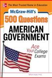 McGraw-Hill's 500 American Government Questions : Ace Your College Exams, Kubik, William, 0071780521