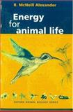 Energy for Animal Life, Alexander, R. McNeill, 0198500521