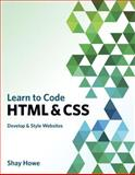 Learn to Code HTML and CSS, Shay Howe, 0321940520