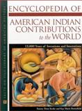 Encyclopedia of American Indian Contributions to the World : 15,000 Years of Inventions and Innovations, Keoke, Emory Dean and Porterfield, Kay Marie, 0816040524