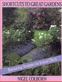 Shortcuts to Great Gardens, Nigel Colborn, 0316150525