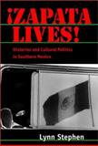 Zapata Lives! : Histories and Cultural Politics in Southern Mexico, Stephen, Lynn, 0520230523