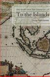 To the Islands : White Australia and the Malay Archipelago since 1788, Battersby, Paul, 0739120522