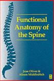 Functional Anatomy of the Spine, Oliver, Jean and Middleditch, Alison, 0750600527