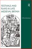 Festivals and Plays in Late Medieval Britain, Davidson, Clifford, 0754660524