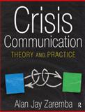 Crisis Communication : Theory and Practice, Zaremba, Alan Jay, 0765620529