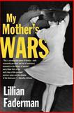 My Mother's Wars, Lillian Faderman, 0807050520