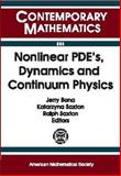 Nonlinear PDE's, Dynamics and Continuum Physics, Ams-Ims-Siam Joint Summer Research Conference on Nonlinear Pde's, 0821810529