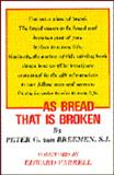 As Bread That Is Broken, Van Breemen, Peter G., 0871930528