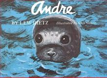 The Story of Andre, Lew Dietz, 0892720522