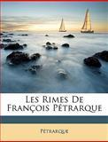 Les Rimes de François Pétrarque, trarque P and Pétrarque, 1148440526