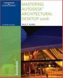 Mastering Autodesk Architectural Desktop 2006, Aubin, Paul F., 1418020524