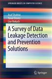 A Survey of Data Leakage Detection and Prevention Solutions, Shabtai, Asaf and Elovici, Yuval, 1461420520