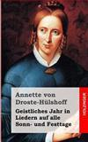 Geistliches Jahr in Liedern Auf Alle Sonn- und Festtage, Annette von Droste-Hülshoff, 1482380528