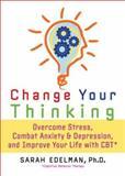 Change Your Thinking, Sarah Edelman, 1600940528