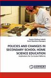 Policies and Changes in Secondary School Home Science Education, Francis Chisikwa Indoshi and Karen Nyambura Nyangara, 3843390525