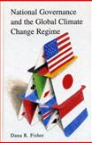 National Governance and the Global Climate Change Regime, Dana R. Fisher, 0742530523