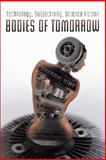 Bodies of Tomorrow : Technology, Subjectivity, Science Fiction, Vint, Sherryl, 0802090524