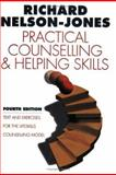 Practical Counselling and Helping Skills : Text and Exercises for the Lifeskills Counselling Model, Nelson-Jones, Richard, 1412900522