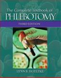 The Complete Textbook of Phlebotomy, Hoeltke, Lynn B., 1418010529