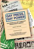 Gay Press, Gay Power: the Growth of LGBT Community Newspapers in America, Tracy Baim, 1480080527