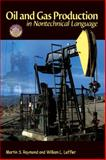 Oil and Gas Production in Nontechnical Language, Leffler, William L. and Raymond, Martin S., 1593700520