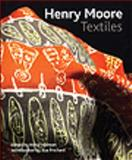 Henry Moore Textiles, Feldman, Anita and Prichard, Sue, 1848220529