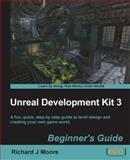 Unreal Development Kit 3, Richard J. Moore, 1849690529