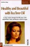 Healthy and Beautiful with Tea Tree Oil, Heidelore Kluge, 1882330528