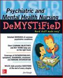 Psychiatric and Mental Health Nursing Demystified, Keogh, James, 0071820523