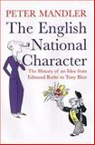 The English National Character : The History of an Idea from Edmund Burke to Tony Blair, Mandler, Peter, 0300120524