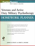 The Veterans and Active Duty Military Psychotherapy Homework Planner, Finley, James R. and Moore, Bret A., 0470890525