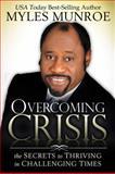 Overcoming Crisis, Myles Munroe, 0768430526