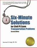 Six-Minute Solutions for Civil PE Exam Transportation Problems, Voigt, Norman R., 1591260523