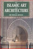 The Islamic Art and Architecture, Arnold, T. W., 8187570520