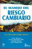El Manejo Del Riesgo Cambiario, Chesney, Marc, 9681860527