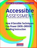 Accessible Assessment : How 9 Sensible Techniques Can Power Data-Driven Reading Instruction, Erekson, James A. and Opitz, Michael F., 0325030529