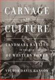 Carnage and Culture, Victor Davis Hanson, 0385500521
