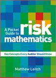 A Pocket Guide to Risk Mathematics : Key Concepts Every Auditor Should Know, Matthew Leitch, 0470710527