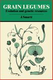 Grain Legumes : Evolution and Genetic Resources, Smartt, J., 0521050529