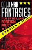 Cold War Fantasies, Ronnie D. Lipschutz, 0742510522