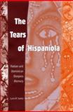 The Tears of Hispaniola : Haitian and Dominican Diaspora Memory, Suarez, Lucia M., 0813030528