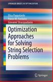 Optimization Approaches for Solving String Selection Problems, Pappalardo, Elisa and Pardalos, Panos M., 1461490529