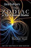 The Zodiac As the Universal Matrix, Dane Rudhyar, 1484190521