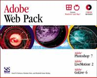 Adobe Web Pack : Photoshop 7, LiveMotion 2, Golive 6, Beskeen, David and Foley, Christine, 1592000525