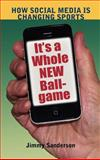 It's a Whole New Ballgame, Jimmy Sanderson, 1612890520