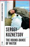 The Round-Dance of Water, Kuznetsov, Sergey, 1628970529